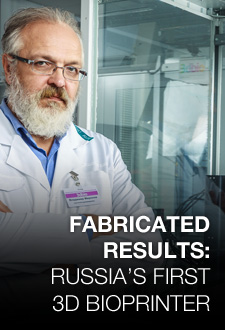 Headline: Fabricated results: Russia' first 3D bioprinter