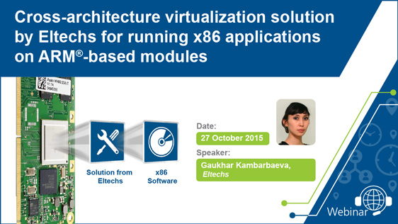 Webinar: Cross-architecture virtualization solution by Eltechs for